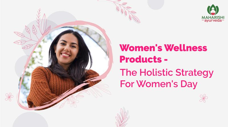 Women's wellness products – the holistic strategy